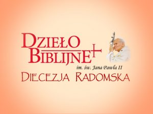 Spotkanie Dzieła Biblijnego @ Kościół pw. Bożego Macierzyństwa NMP w Radomiu | Radom | mazowieckie | Polska