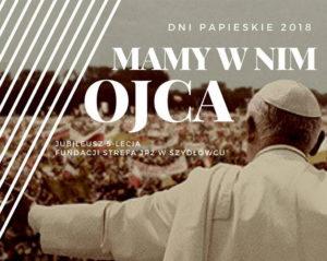 Dni Papieskie i 5 lat Fundacji Strefa JP2 w Szydłowcu @ Rynek w Szydłowcu | Szydłowiec | mazowieckie | Polska