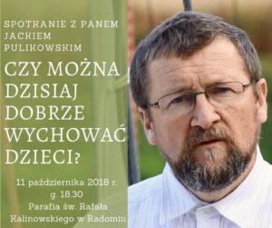 Dr Jacek Pulikowski: Czy można dziś dobrze wychować dzieci? @ Kościół pw. św. Rafała Kalinowskiego w Radomiu | Radom | mazowieckie | Polska