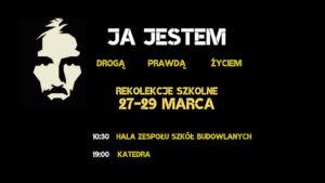 Ja Jestem - Rekolekcje Szkolne 2019 @ Radom: Hala ZSB i Katedra | Radom | mazowieckie | Polska