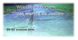 Weekend z Bogiem... Przez Maryję do Jezusa @ Siostry Franciszkanki od Cierpiących, ul. Konstytucji 3 Maja 37, 26-900 Kozienice | Kozienice | mazowieckie | Polska