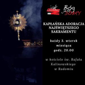 Kapłańska Adoracja Najświętszego Sakramentu @ Kosciół pw. św. Rafała Kalinowskiego w Radomiu | Radom | mazowieckie | Polska