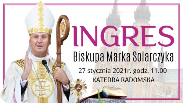 Ingres Biskupa Marka Solarczyka do Katedry Radomskiej @ Katedra pw. Opieki NMP w Radomiu | Radom | Mazowieckie | Polska