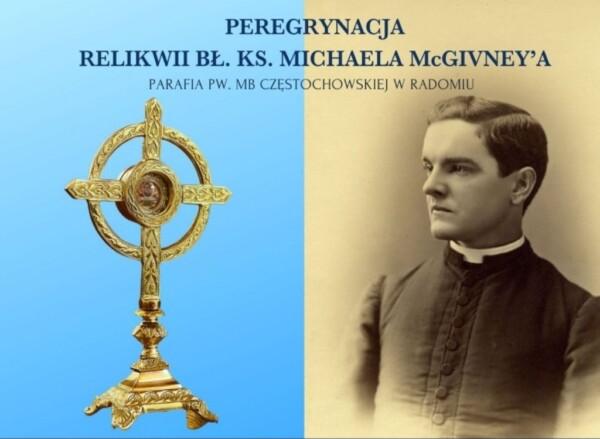 Rozpoczęcie peregrynacji relikwii bł. ks. Michaela McGivney'a @ Kościół pw. MB Częstochowskiej w Radomiu | Radom | Mazowieckie | Polska